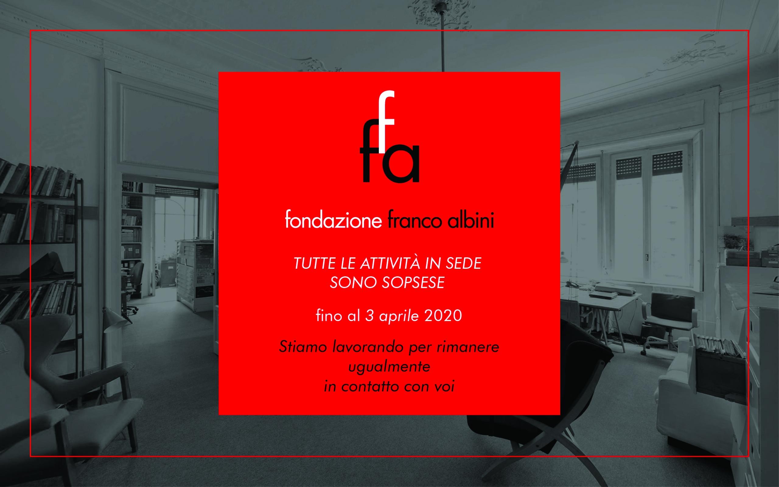 Chiusura delle attività in loco di Fondazione Franco Albini