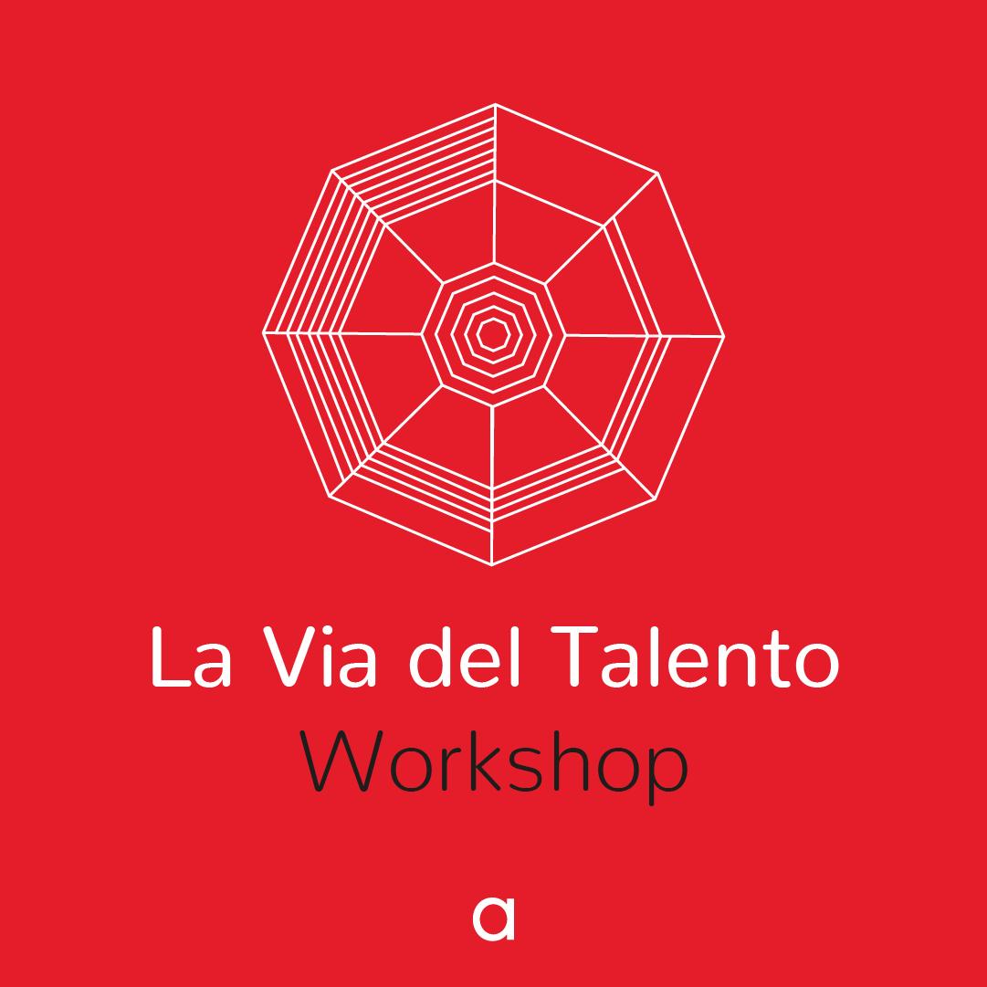 La Via del Talento Workshop